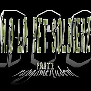 N.O LA Vet Soldierz Part.1