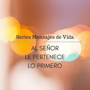 """Series Mensajes De Vida """"AL SEÑOR LE PERTENECE LO PRIMERO"""" Nubia Yomar Gavilan - NGC Radio 2018"""