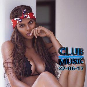 CLUB MUSIC ♦ Club Music Mashups Remixes Mix Melbourne Bounce ♦ 27-06-17