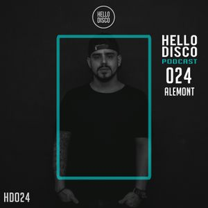 HD024 - Hello Disco Podcast #024 With Alemont
