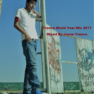 Trance World Yearmix 2017 Mixed By Josue Trance (CD2)