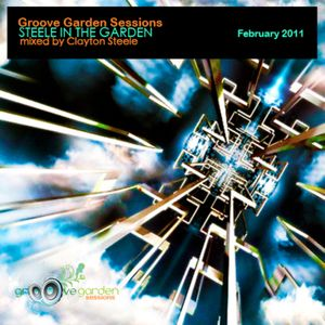 """Groove Garden Sessions (Feb-2011) """"Steele in The Garden"""""""