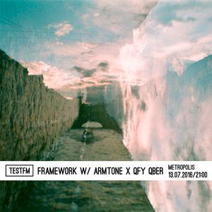 Framework w/ Armtone x Qfy Qber – 13/07/2016