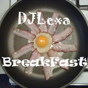 DJLexa - BreakFast