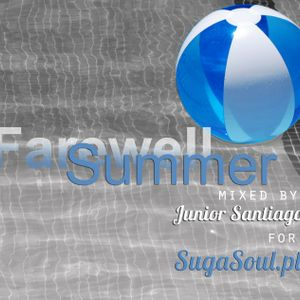 Farewell Summer - Junior Santiago for SugaSoul.pl