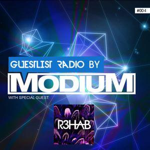 MODIUM - GuestList Radio #004 (w/ special guest R3HAB)