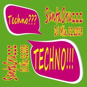 SantaCruzzz - Techno? TECHNO!!! DJ-Mix 12.2013