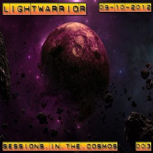 LIGHTWARRIOR - SESSIONS IN THE COSMOS #003 (09-10-2012)