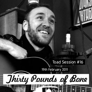 Toadcast #169 - Thirty Pounds of Bone Toad Session