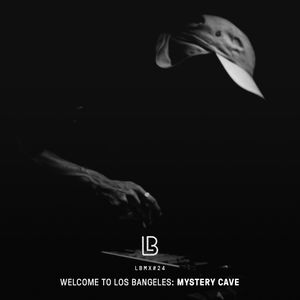LBMX#24 • Welcome to Los Bangeles – Mystery Cave