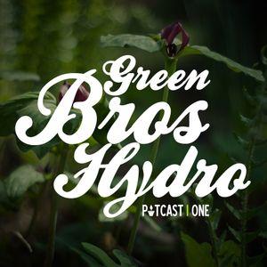 "Green Bros Hydro ""Potcast"" #1"