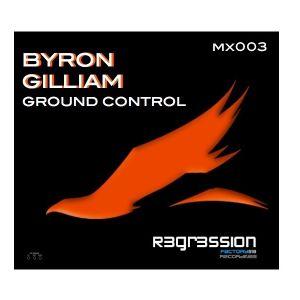 BYRON GILLIAM - GROUND CONTROL mx003