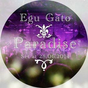 Egu Gato - Paradise (Set 28.06.2014)