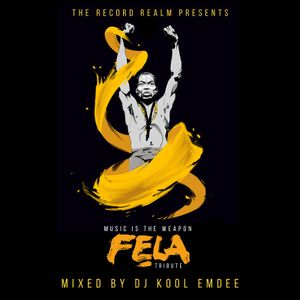 Music Is The Weapon: Fela Tribute