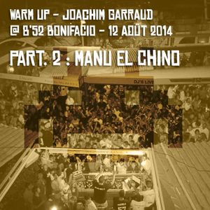 Warm Up - Joachim Garraud @ B'52 Bonifacio - Part. 2 : Manu El Chino