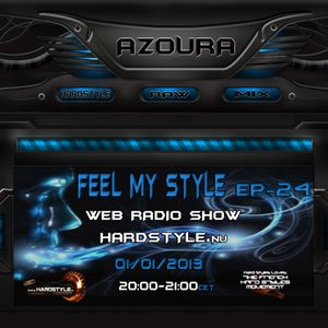Feel My Style Ep- 24 On HARDSTYLE.nu