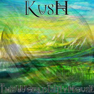 Kush - This World Is My House 2011 ep