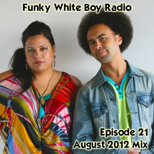 Funky White Boy Radio: Episode 21 - August 2012 Mix