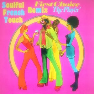 First Choice - The Player - Soulful French Touch Remix