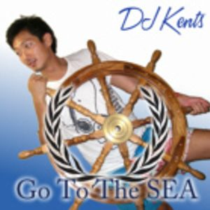 DJ KENTS - Go To The Sea