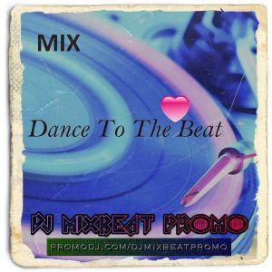 DJ Mixbeat Promo - Dance to Love Beat (2015)