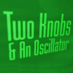 Two Knobs & An Oscillator 10-1-14