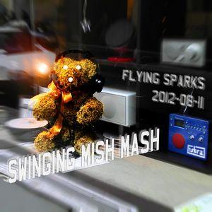 Swinging Mish Mash (Flying Sparks 2012-08-11)