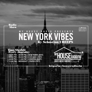 Sebastian Creeps aka Gil G - New York Vibes Radio Show on MyHouseRadio.fm NYC EP028
