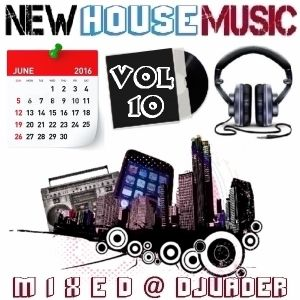 New House Trackz - June 2k16 - Vol 10 (Mixed @ DJvADER)