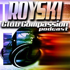 Club Compassion Podcast #53 (Guest Mix Kill tha DJ) -Royski