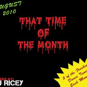 That Time Of The Month | August 2010 mixed by DJ Ricey