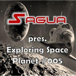 Sagua pres. Exploring Space: Planet #005