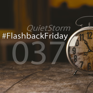 QUIETSTORM #FlashbackFriday 037 [Hour 8 ~ 11.26.06 @ 91.1 NX]