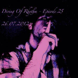 Diving Of Rhythm - Episode 25 - 26.07.2012