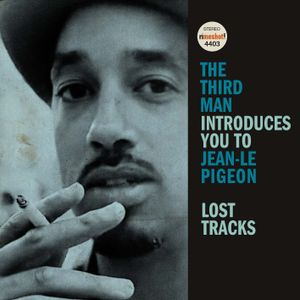 theThirdman introduce you to Jean-Le Pigeon LOST TRACKS [04''08]