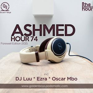 Ashmed Hour 74 // Main Mix By Oscar Mbo (Farewell 2015 Edition)