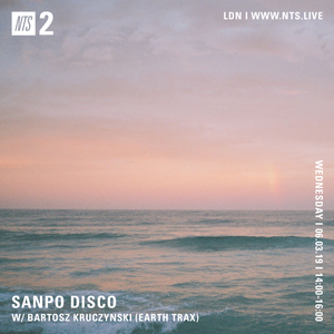 Sanpo Disco w/ Bartosz Kruczynski (Earth Trax)  - 6th March 2019