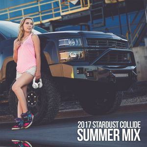 2017 Summer Mix by Stardust Collide