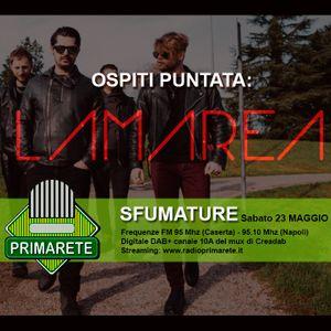 SFUMATURE - Puntata del 23 Maggio 2020 - Ospiti: LAMAREA