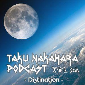 TAKU NAKAHARA PODCAST VOL.45 -Distination-