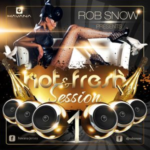 Rob Snow - Hot&Fresh Session