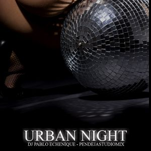 ECHENIQUE MIX - URBAN NIGHT MEGAMIX (2009)