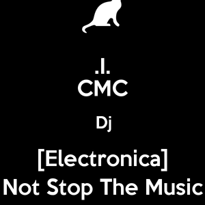 DJCMC -  NOT STOP THE ELECTRONIC  [ELECTRÓNICA]