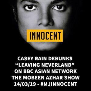 "Casey Rain debunks ""Leaving Neverland"" on the BBC Asian Network - The Mobeen Azhar Show - 14/03/19"