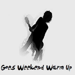 Goes Weekend Warm Up Show 48