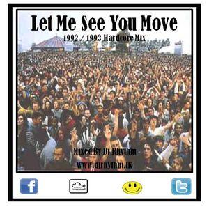 Dj Rhythm - Let Me See You Move [ 92 / 93 Hardcore Mix ] www.djrhythm.tk