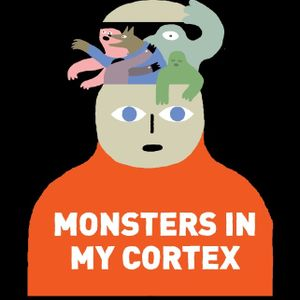 Monsters In My Cortex