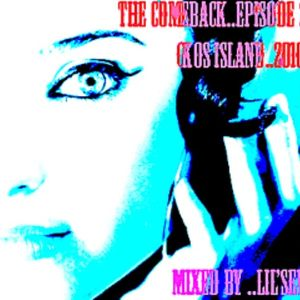 THE COMEBACK EPISODE 2 (KOS ISLAND) 2010 MIXED BY LEI TAYLOR (LIL'SEV) A TAYLORMADE-TRAX PRODUCTION