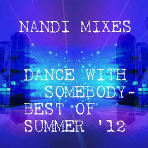 Dance With Somebody-Best Of Summer 2012 (Nandi DJ Mix)