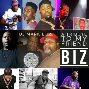 DJ MARK LUV - A TRIBUTE TO MY FRIEND BIZ